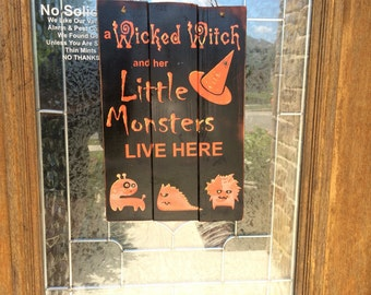Made to Order: A Wicked Witch and Her Little Monsters Live Here, Halloween Sign, Monster Sign, Wicked Witch Sign Little Monsters Sign