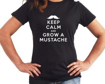 Keep Calm and Grow a Mustache Women T-Shirt