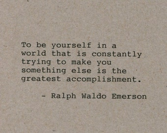 Ralph Waldo Emerson Quote Made on Typewriter Quote Art - To be yourself in a world that is constantly trying to make you something else is