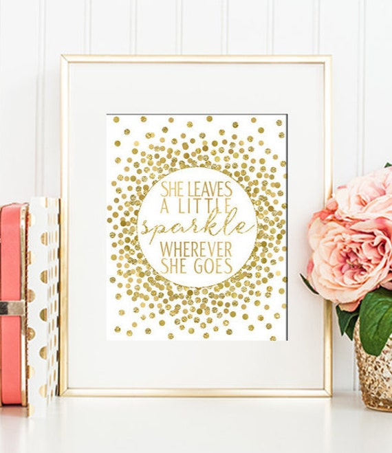 She leaves a little sparkle wherever she goes quote print gold - Sparkle wall decor ...