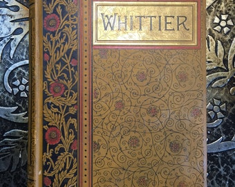 The Poetical Works of John Greenleaf Whittier, Illustrated, 1892, Victorian