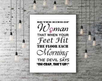 Be The Kind Of Woman Birthday Gift Her, Inspirational Quote Wall Art, Motivational Poster, Women Quotes For Wall, Digital Download Art