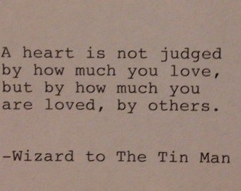 Hand Typed Typewriter Quote - Wizard of  Oz to Tinman - a heart is not judged