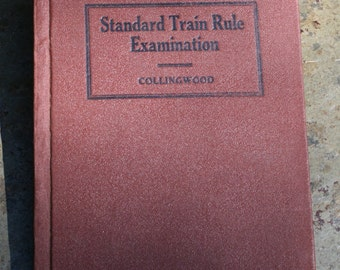 Standard Train Rule Examination - Collingwood 11th Edition, Copyright 1925