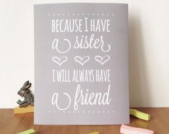Sister print, because I have a sister I will always have a friend, 8x10, grey nursery print, nursery print, grey nursery, modern wall art