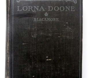 Lorna Doone by R. D. Blackmore/ Vintage Hardcover From 1906