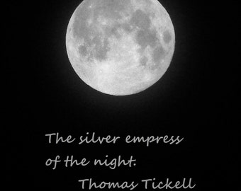 SILVER EMPRESS--Lunar Photography, Full Moon, Picture of Moon, Quote, Thomas Tickell, Moon Quote, Moon Photography, Silver Empress, Lunar