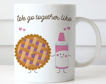 Coffee Mug We Go Together Like Pie and Whipped Cream Coffee Cup - Best Friends Coffee Mug