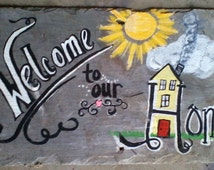 """Hand Painted """" Welcome to our home """" Sign. Barn Slate Shingle"""