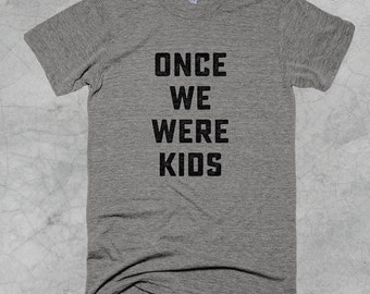Once We Were Kids Tee - FREE SHIPPING on all US orders