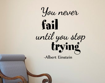 Albert Einstein Wall Decal Quote You Never Fail Until You Stop Trying Inspirational Quotes Vinyl Lettering Einstein Wall Art Home Decor Q230