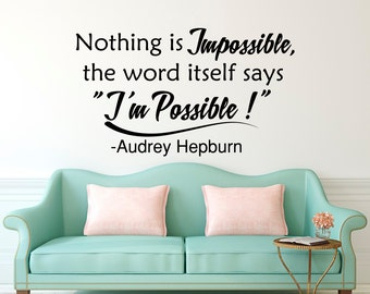 Wall Decal Audrey Hepburn Quote Nothing Is Impossible The Word Itself Says I'm Possible- Inspirational Famous Quotes Bedroom Wall Decor Q238