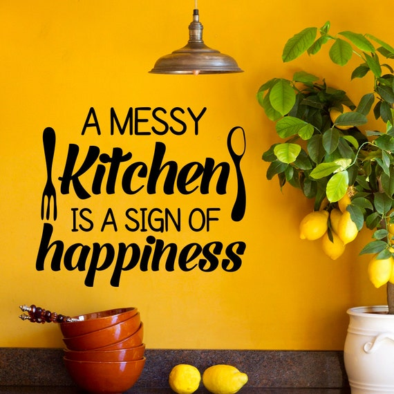 Wall Decal Kitchen Decals Quotes A Messy Kitchen Is A Sign Of