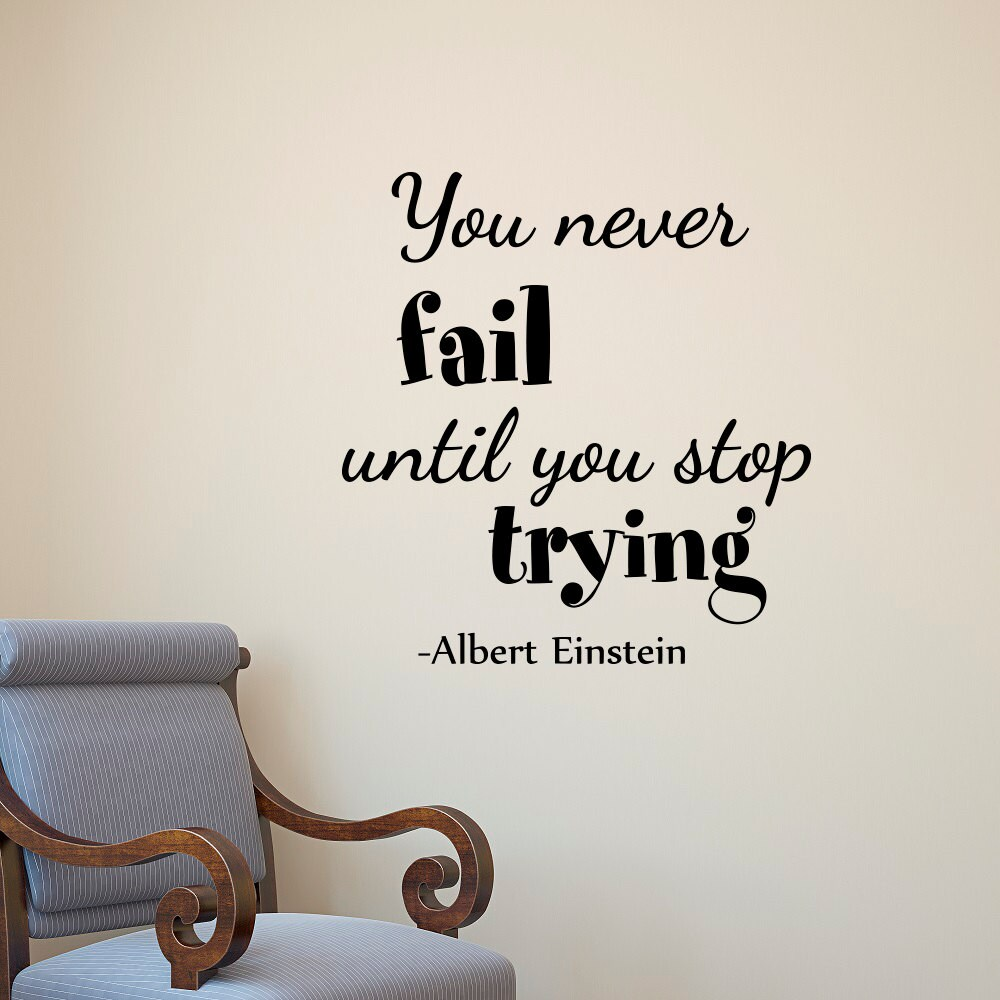 Inspirational Quotes About Failure: Albert Einstein Wall Decal Quote You Never Fail Until You Stop