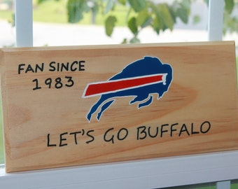 BUFFALO BILLS fan?  Doesn't matter - I can make any NFL team on a sign with your start date of being a fan.  A great gift for the man cave