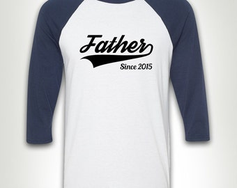 Baseball Tee - Father Since T-shirt Shirt (Custom Any Year) Father's Day Gift For Him Dad New Husband Daddy Funny MB18