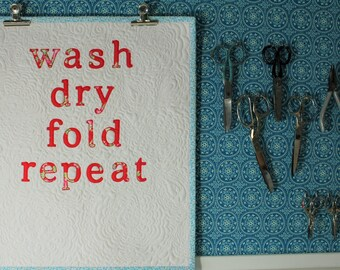 Wash, Dry, Fold, Repeat - Laundry Room Wall Art