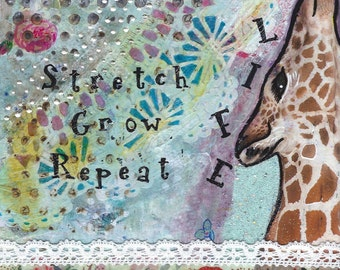 Life = Stretch, Grow, Repeat - mixed media printed plaque ready to hang