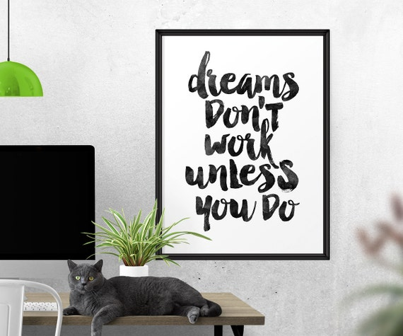 dreams don 39 t work unless you do home decor typography. Black Bedroom Furniture Sets. Home Design Ideas