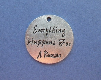 5 Everything Happens for a Reason Charms - Everything Happens for a Reason Pendants - Message Charms - Antique Silver - 24mm -- (O2-10509)