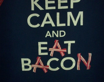 Keep Calm and Eat Bacon  Apron or Adult Bib