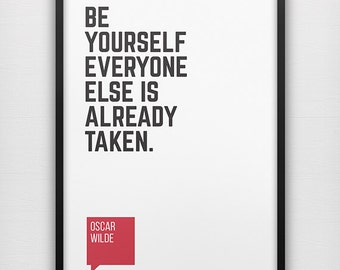 Oscar Wilde Quote Printable 'Be Yourself, Everyone Else Is Already Taken' Oscar Wilde Print Black White Poster Inspirational Quote Art