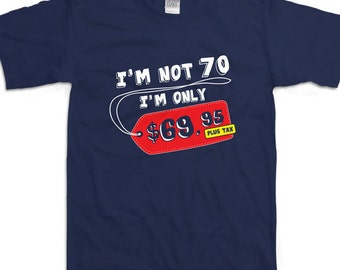 Funny I'm Not 70 Years Old 70th Birthday Party Shirt Gift For Him Her Ideas For Seventy T-shirt B-Day Present Custom Tee Any Age BD-126