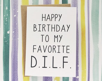 Funny Birthday Card for Him - Happy Birthday To My Favorite D.I.L.F. - Funny Birthday Card. Funny DILF Birthday Card