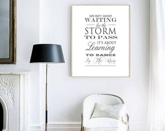 Life Isnt About Waiting For The Storm Printable