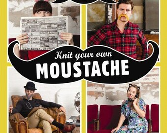 Knit Your Own Mustache: Create 20 Knit and Crochet Disguises