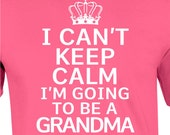 I Can't Keep Calm I'm Going To Be a Grandma t shirt grandma to be gift for grandma tshirt new grandma new baby pregnancy announcement womans