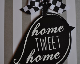 Home Tweet Home hanging plaque. Wall decor.