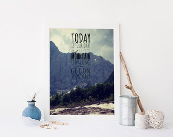 Dr. Seuss Quote Wall Art Today is your day Your mountain is waiting so get on your way Mountain Wall Art Travel Theme Nursery