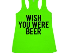 Wish You Were Beer Tank Top Women's Gym Workout Fitness Funny Summer T-shirt Tee Drinking Vodka Whiskey Tequila Shirt Tank