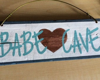 Babe Cave Distressed Wooden Sign