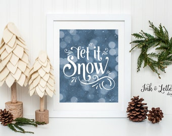 Let it Snow Sign - Christmas Art Print - Holiday Sign - Christmas Wall Art - Holiday Home Decor - Winter Wall Art - Instant Download - 8x10