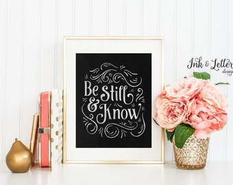 Be Still and Know Sign - Chalkboard Print - Scripture Wall Art - Be Still and Know that I Am God - Psalm 46 10 - 8x10 - Instant Download
