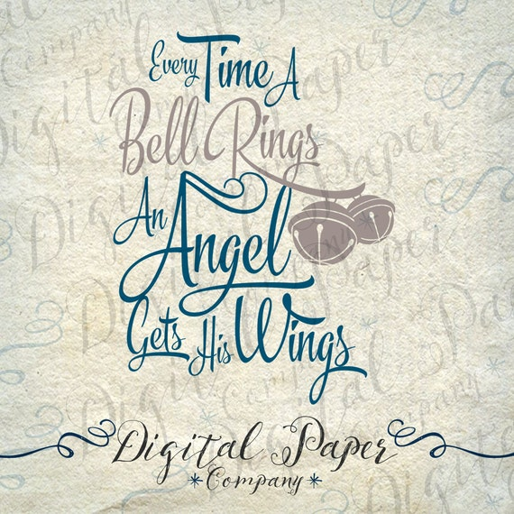 Every Time A Bell Rings Angel Gets By Digitalpapercompany