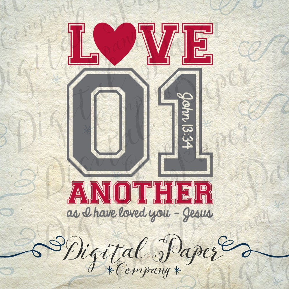 Love One Another: Love One Another As I Have Loved You Jesus By