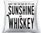 Sunshine and Whiskey - Throw Pillow -  White Cushion - Quote cushion - Typographic pillow -  Obscene Queens