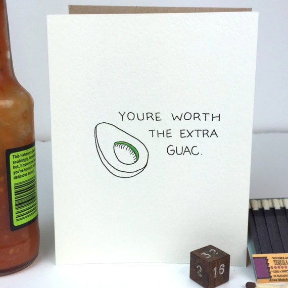 You're worth the extra guac - Valentine's Day Card