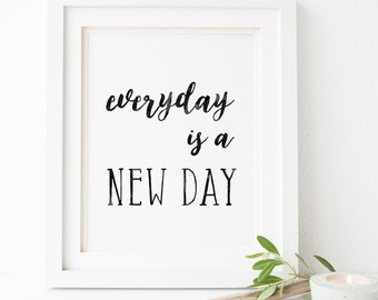 "Typography Art ""Everyday Is A New Day"", Wall Art, Inspirational Print, Motivational Quote Print, Home Decor, Printable Art, Typography Print"