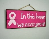 Breast Cancer awareness, Breast cancer survivor, Never give up quote