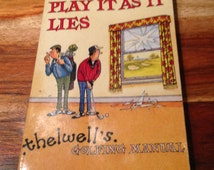 Play It As It Lies...Thelwell's Golfing Manual. Golf Humour Paperback. Norman Thelwell book in good used condition.
