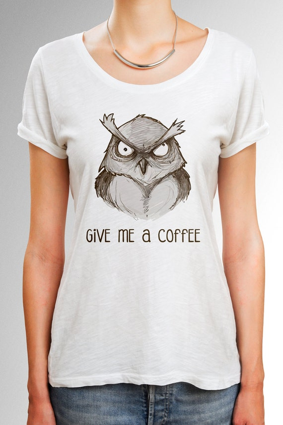 Owl Shirt Coffee Shirt With Angry Owl Design Owl T By