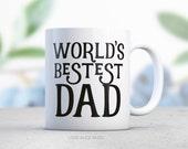 Dad Coffee Mug - Fathers Day Mug - World Best Dad Mug - Funny Dad Mug - Daddy Mug - Best Dad Mug - Coffee Mug - Funny Mug