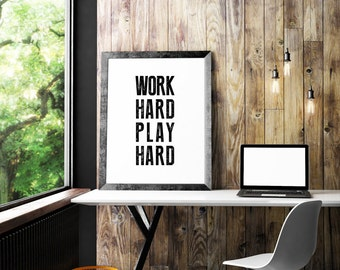 Work Hard Play Hard, Inspirational Print, Typography Quote, Motivational Poster, Quote Print, Wall Art, Inspirational, Minimalist Decor