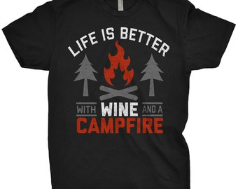 Life Is Better With Wine And A Campfire T-Shirt Funny Camping Shirt
