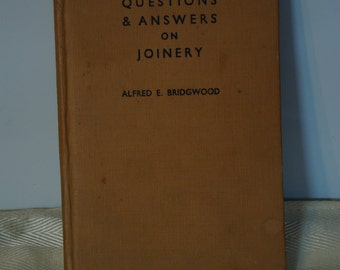 Questions and Answers on Joinery by Alfred Bridgwood - 1948