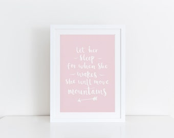 Let Her Sleep For When She Wakes She Will Move Mountains Girls Room Decor Baby Girl Nursery Print Pink Nursery Wall Art Baby Girl Gift